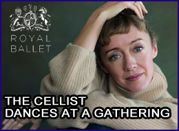 PWB - Royal Ballet - The Cellist - Dances at a Gathering